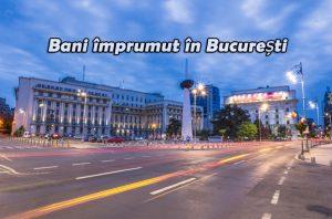 Împrumut în București urgent