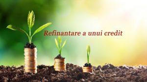 Refinanțare unui credit rău